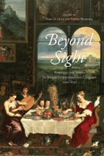 Beyond sight: Engaging the senses in Iberian literatures and cultures, 1200-1750