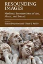 Resounding Images: Medieval Intersections of Art, Music, and Sound